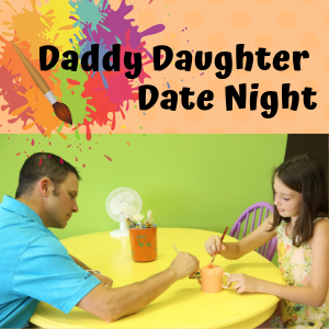 Daddy Daughter Date Night @ All uPaint Locations