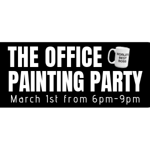 The Office Painting Party @ All uPaint Locations