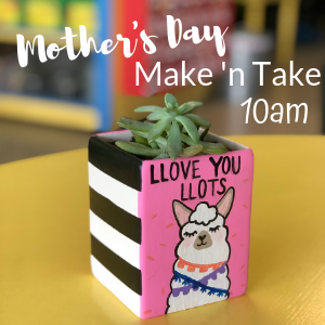 Mothers Day Make n Take @ All uPaint Locations