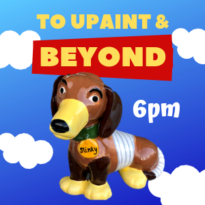 To uPaint and Beyond @ All uPaint Locations