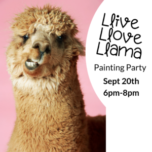Llive Llove Llama Painting Party @ All uPaint Locations