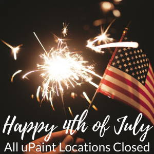 Fourth of July Closed @ All uPaint Locations