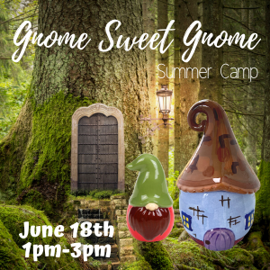 Gnome Sweet Gnome Summer Camp @ uPaint Pottery Studio
