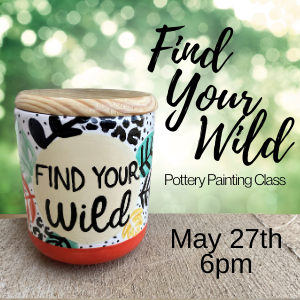 Find Your Wild Painting Class @ All uPaint Locations
