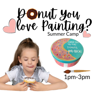 Donut You Love Painting Summer Camp @ All uPaint Locations