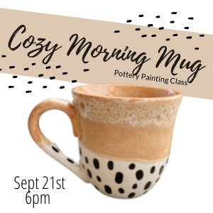 Cozy Morning Mug Painting Class @ All uPaint Locations