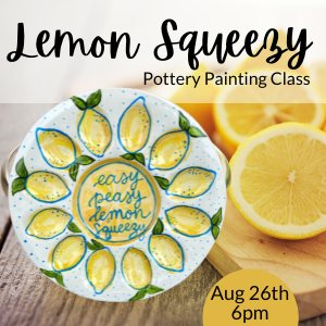 Lemon Squeezy Pottery Painting Class @ All uPaint Locations